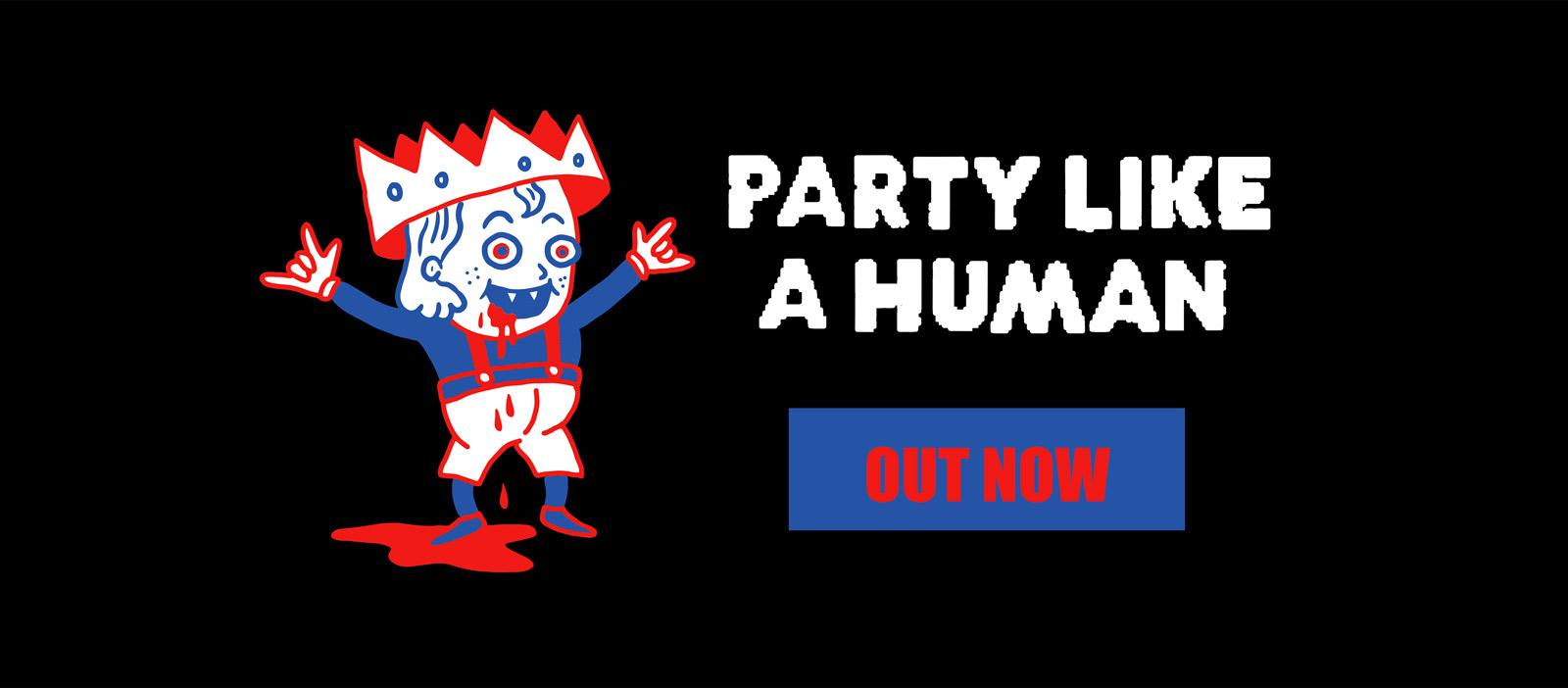 Party like a human
